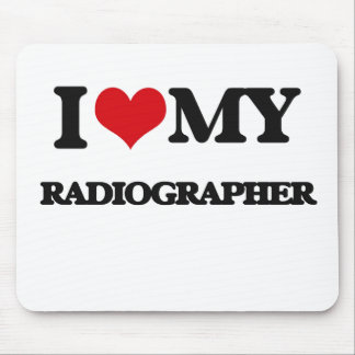 I love my Radiographer Mouse Pad