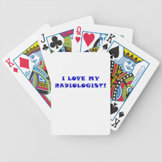 I Love My Radiologist Bicycle Playing Cards