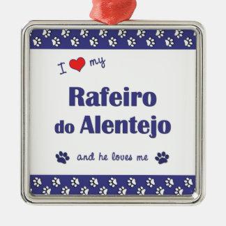 I Love My Rafeiro do Alentejo (Male Dog) Square Metal Christmas Ornament