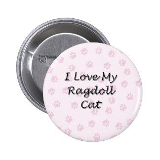 I Love My Ragdoll Cat 2 Inch Round Button