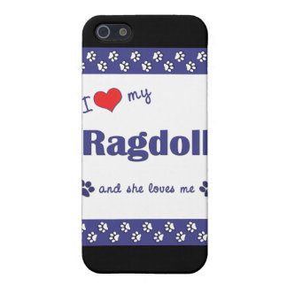 I Love My Ragdoll (Female Cat) Cover For iPhone SE/5/5s