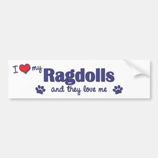 I Love My Ragdolls (Multiple Cats) Bumper Sticker