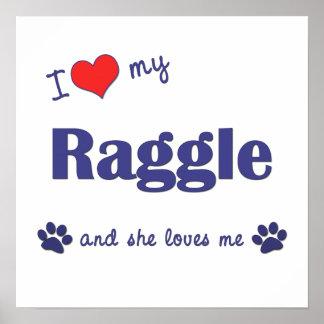 I Love My Raggle (Female Dog) Poster