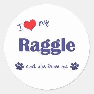 I Love My Raggle (Female Dog) Round Stickers
