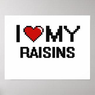 I Love My Raisins Digital design Poster