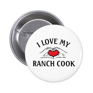 I love my Ranch cook Pinback Button