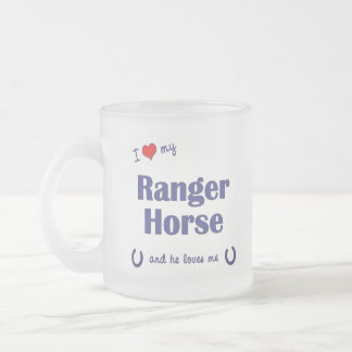 I Love My Ranger Horse (Male Horse) Frosted Glass Coffee Mug