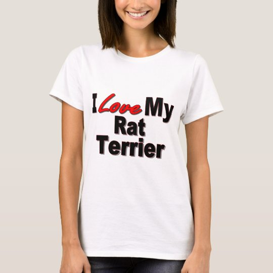 I Love My Rat Terrier Dog Gifts and Apparel T-Shirt