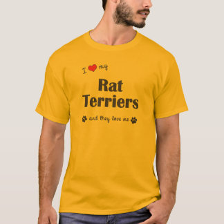 I Love My Rat Terriers (Multiple Dogs) T-Shirt