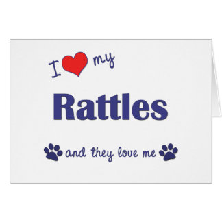 I Love My Rattles (Multiple Dogs) Card