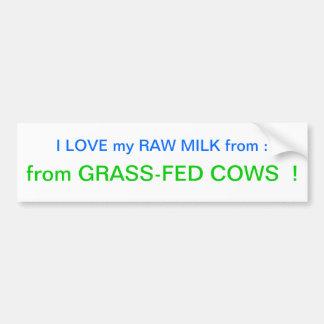 I love my raw milk bumper sticker