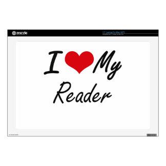 "I love my Reader 17"" Laptop Skin"