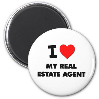 I love My Real Estate Agent Magnet