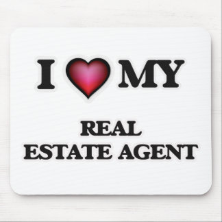 I love my Real Estate Agent Mouse Pad