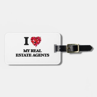 I Love My Real Estate Agents Luggage Tag