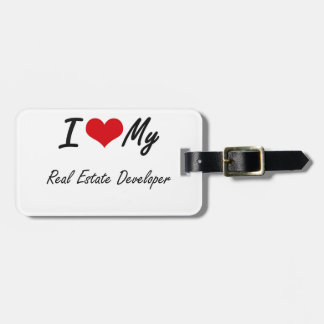 I love my Real Estate Developer Luggage Tags
