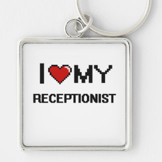 I love my Receptionist Silver-Colored Square Keychain