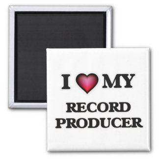 I love my Record Producer Magnet