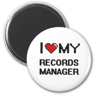 I love my Records Manager 2 Inch Round Magnet