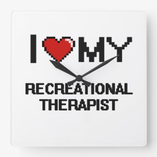 I love my Recreational Therapist Square Wall Clock