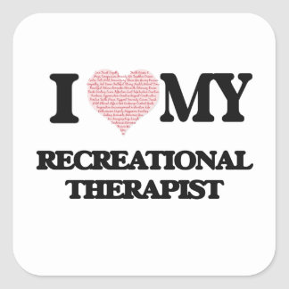 I love my Recreational Therapist (Heart Made from Square Sticker