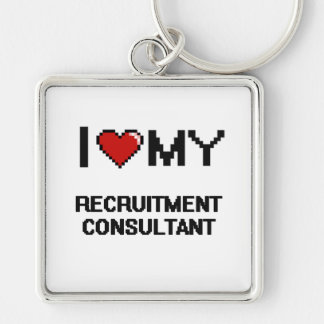 I love my Recruitment Consultant Silver-Colored Square Keychain