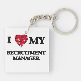 I love my Recruitment Manager Double-Sided Square Acrylic Keychain