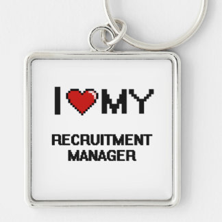 I love my Recruitment Manager Silver-Colored Square Keychain