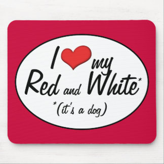 I Love My Red and White (It's a Dog) Mouse Pad