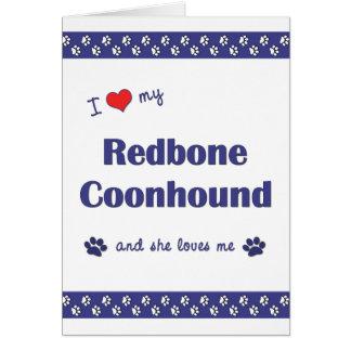 I Love My Redbone Coonhound (Female Dog) Greeting Cards