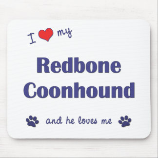 I Love My Redbone Coonhound (Male Dog) Mouse Pad