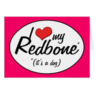 I Love My Redbone (It's a Dog) Card
