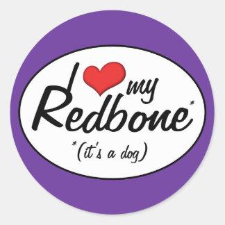 I Love My Redbone (It's a Dog) Round Stickers