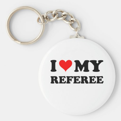 I Love My Referee Keychains