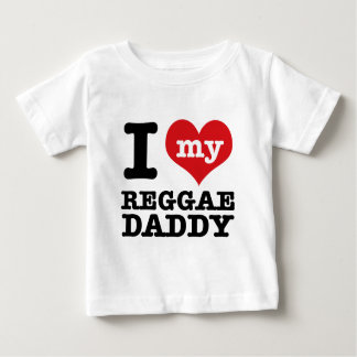 I love my Reggae Dancer Daddy Baby T-Shirt