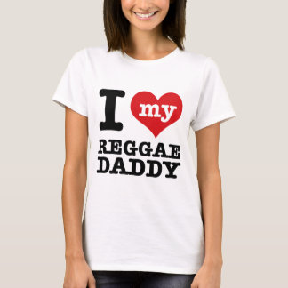 I love my Reggae Dancer Daddy T-Shirt