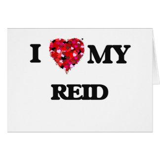 I Love MY Reid Greeting Card