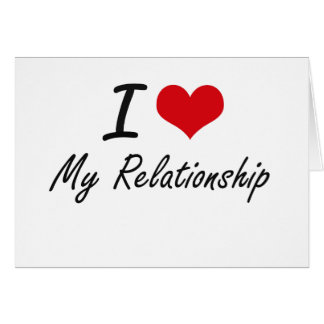 I Love My Relationship Stationery Note Card