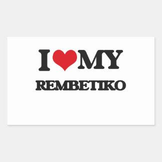 I Love My REMBETIKO Rectangular Sticker