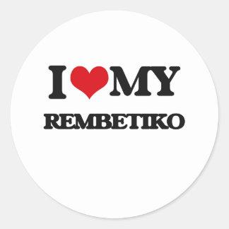 I Love My REMBETIKO Classic Round Sticker