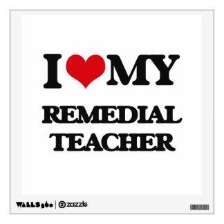 I love my Remedial Teacher Room Stickers