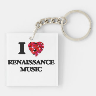I Love My RENAISSANCE MUSIC Double-Sided Square Acrylic Keychain