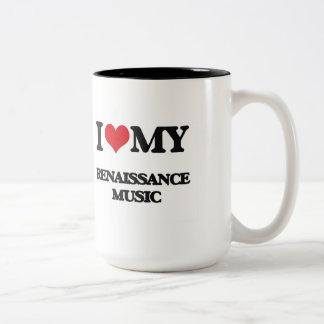 I Love My RENAISSANCE MUSIC Two-Tone Coffee Mug