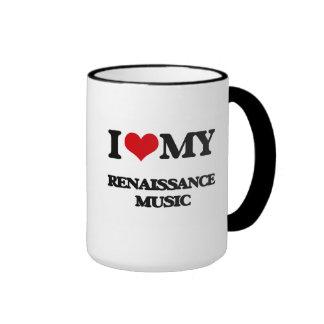 I Love My RENAISSANCE MUSIC Ringer Coffee Mug