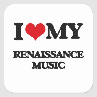 I Love My RENAISSANCE MUSIC Sticker