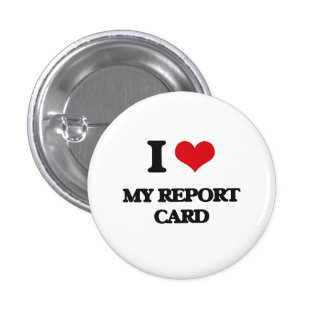 I Love My Report Card Button