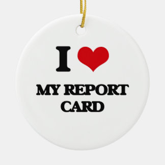I Love My Report Card Double-Sided Ceramic Round Christmas Ornament