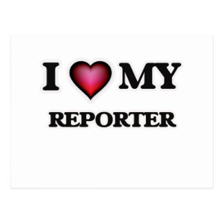 I love my Reporter Postcard