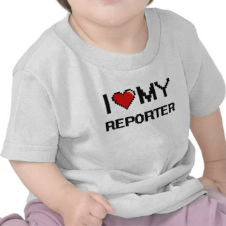 I love my Reporter Tshirts