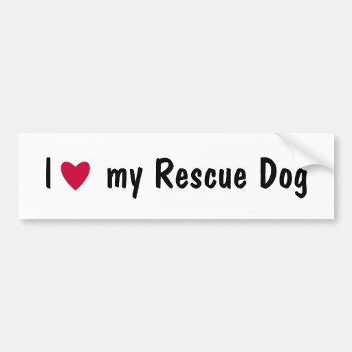 I love my rescue dog bumper sticker car bumper sticker